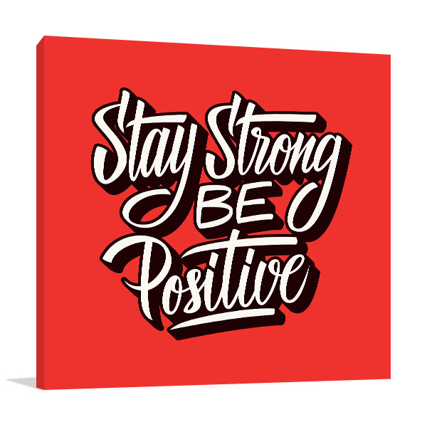 Be Positive Art Prints
