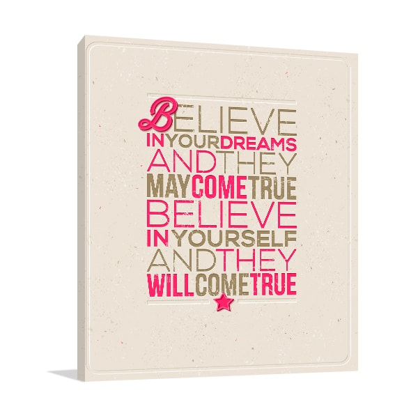 Believe in Dreams Art Prints