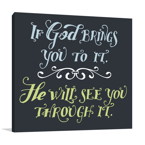 God See You Through It Prints Canvas