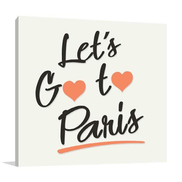 Let's Go To Paris Print Artwork