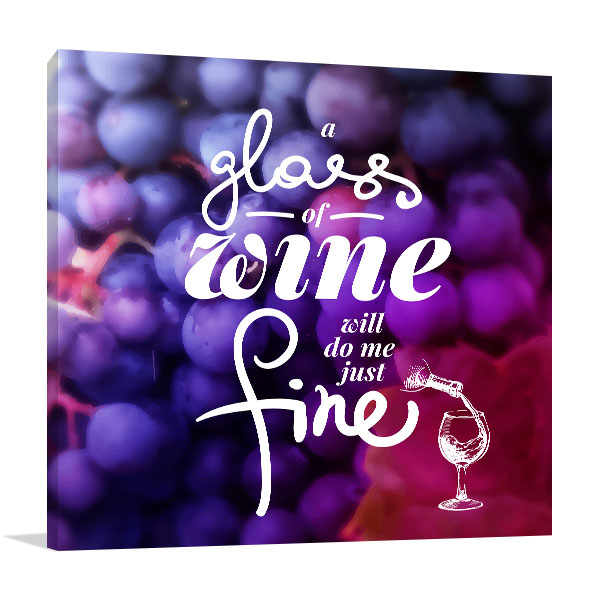 Wine Will Do Me Just Fine Wall Art
